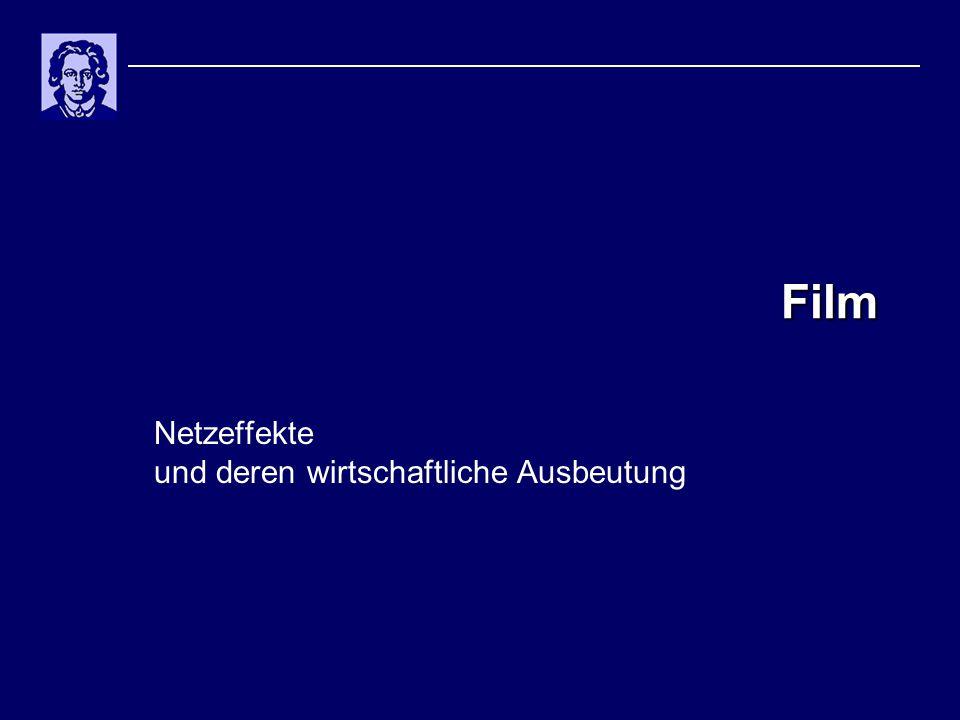 Film Netzeffekte und deren wirtschaftliche Ausbeutung