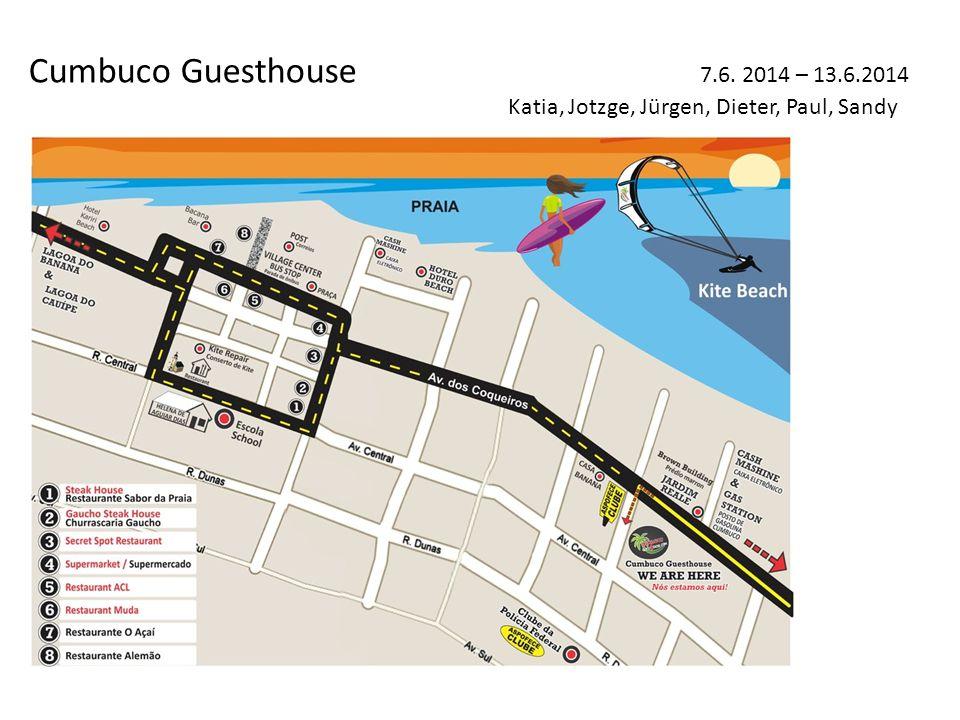Cumbuco Guesthouse 7.6. 2014 – 13.6.2014 Katia, Jotzge, Jürgen, Dieter, Paul, Sandy