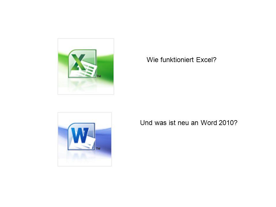 Wie funktioniert Excel Und was ist neu an Word 2010