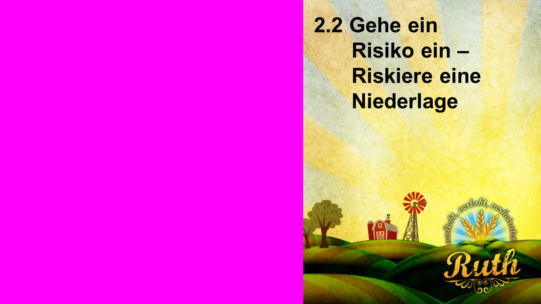 Seiteneinblender 2.2 Gehe ein Risiko ein – Riskiere eine Niederlage