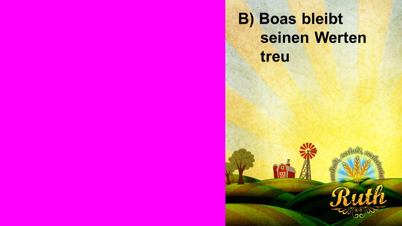 Seiteneinblender B) Boas bleibt seinen Werten treu