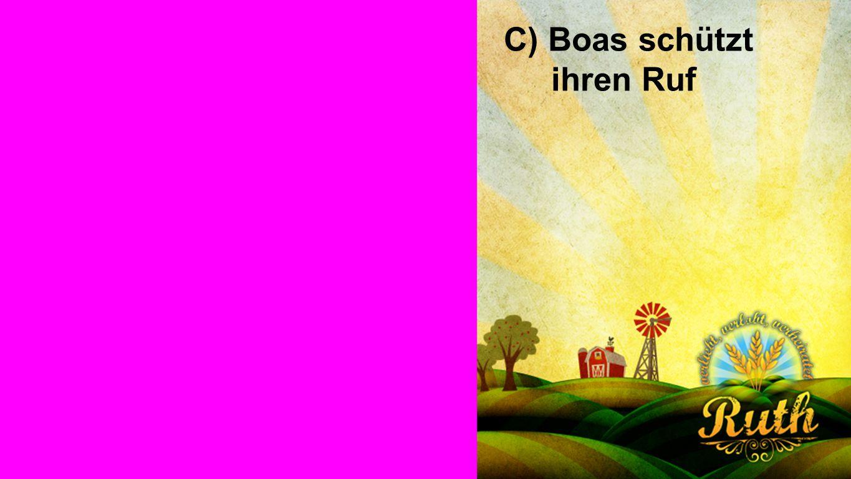 Seiteneinblender C) Boas schützt ihren Ruf
