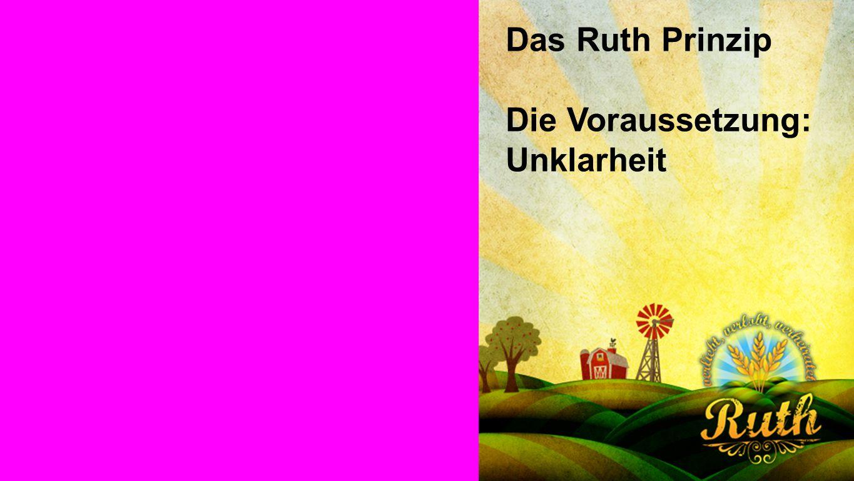 Seiteneinblender Das Ruth Prinzip Die Voraussetzung: Unklarheit