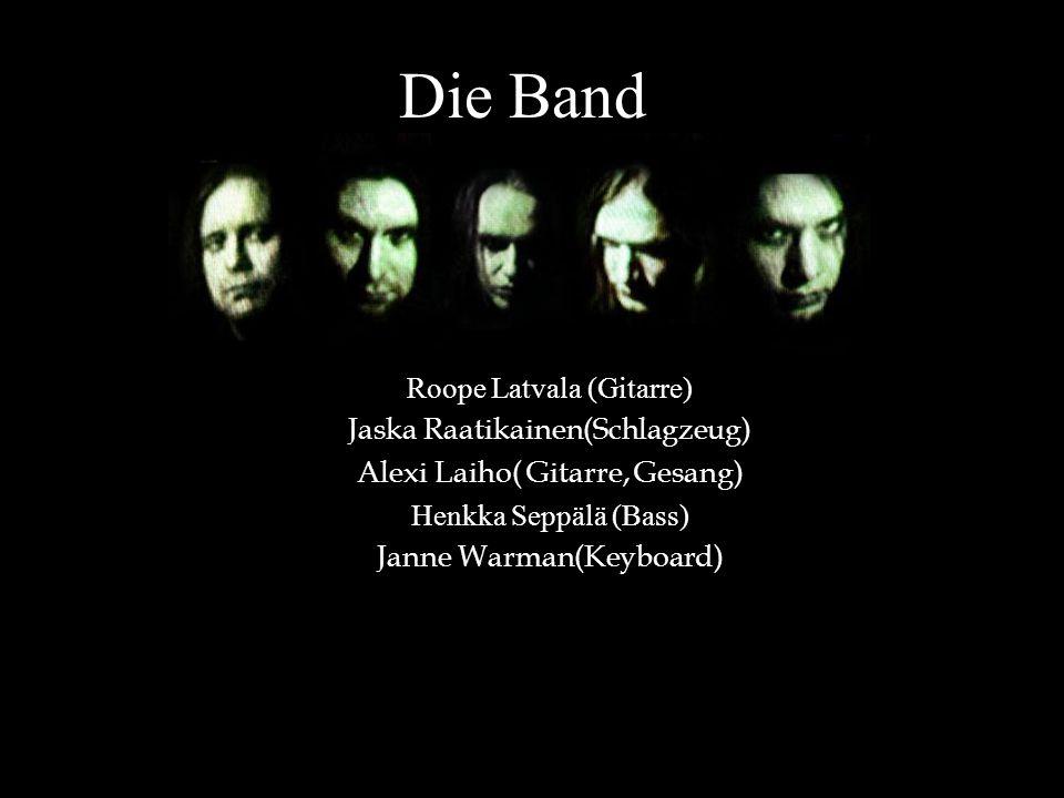 Die Band Roope Latvala (Gitarre) Jaska Raatikainen(Schlagzeug) Alexi Laiho( Gitarre, Gesang) Henkka Seppälä (Bass) Janne Warman(Keyboard)