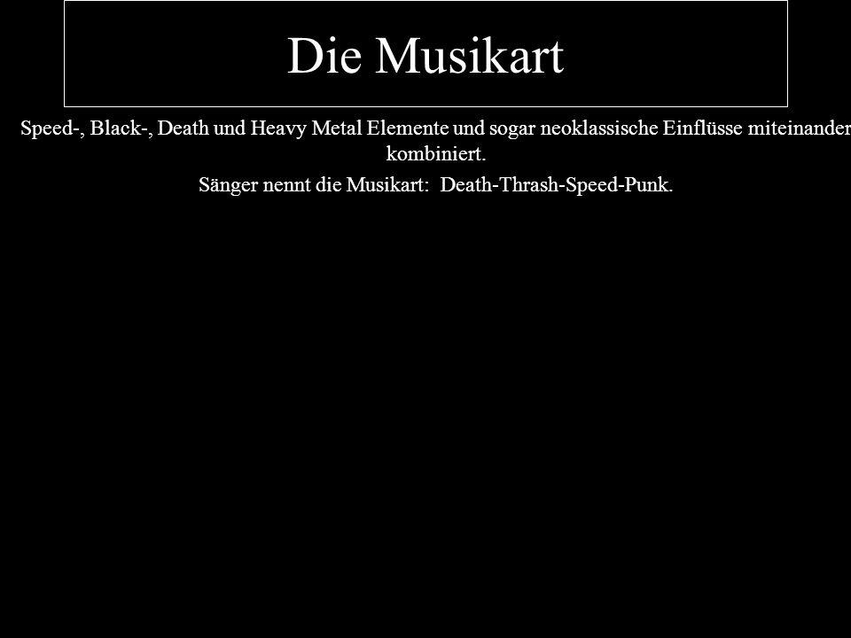 Die Musikart Speed-, Black-, Death und Heavy Metal Elemente und sogar neoklassische Einflüsse miteinander kombiniert. Sänger nennt die Musikart: Death