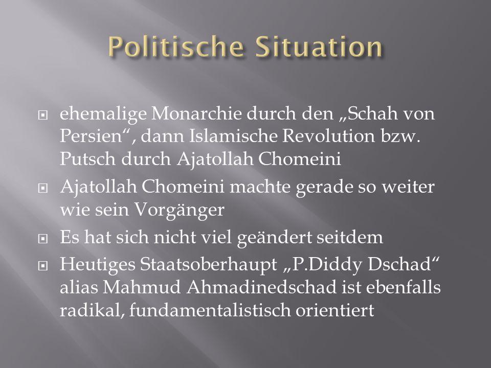 """ ehemalige Monarchie durch den """"Schah von Persien , dann Islamische Revolution bzw."""