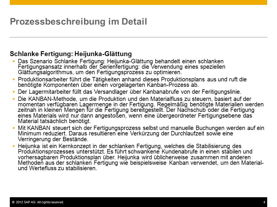 ©2012 SAP AG. All rights reserved.4 Prozessbeschreibung im Detail Schlanke Fertigung: Heijunka-Glättung  Das Szenario Schlanke Fertigung: Heijunka-Gl