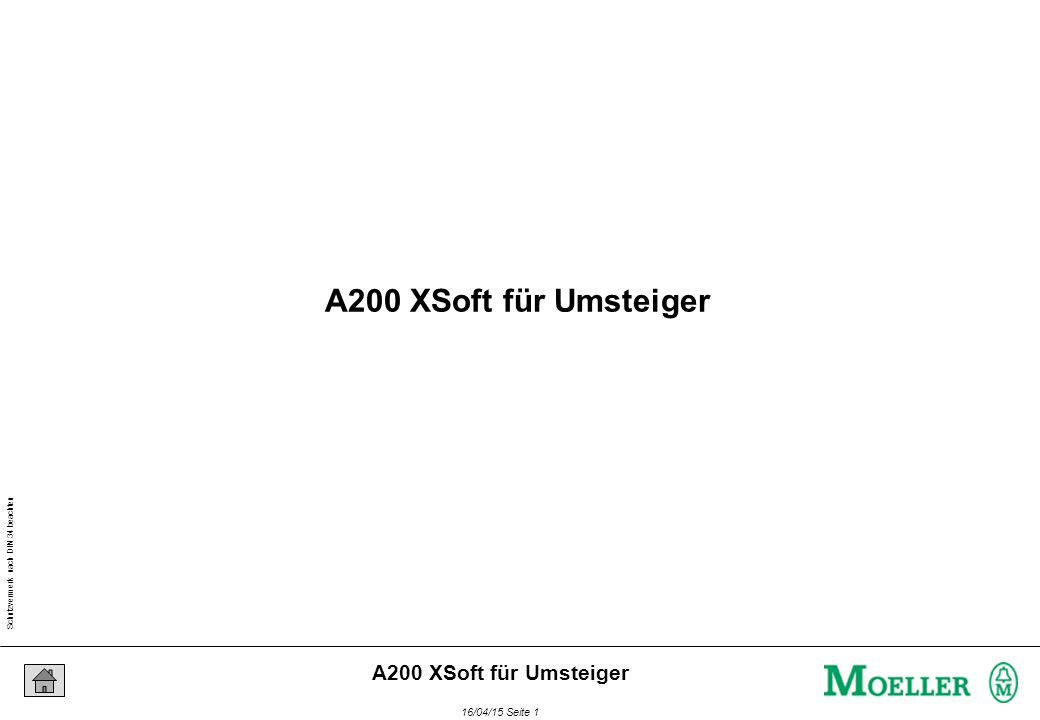 Schutzvermerk nach DIN 34 beachten 16/04/15 Seite 32 A200 XSoft für Umsteiger Projekt BausteineGlobale VariablenDatentypen DeklarationCode Struktur einer Applikationssoftware