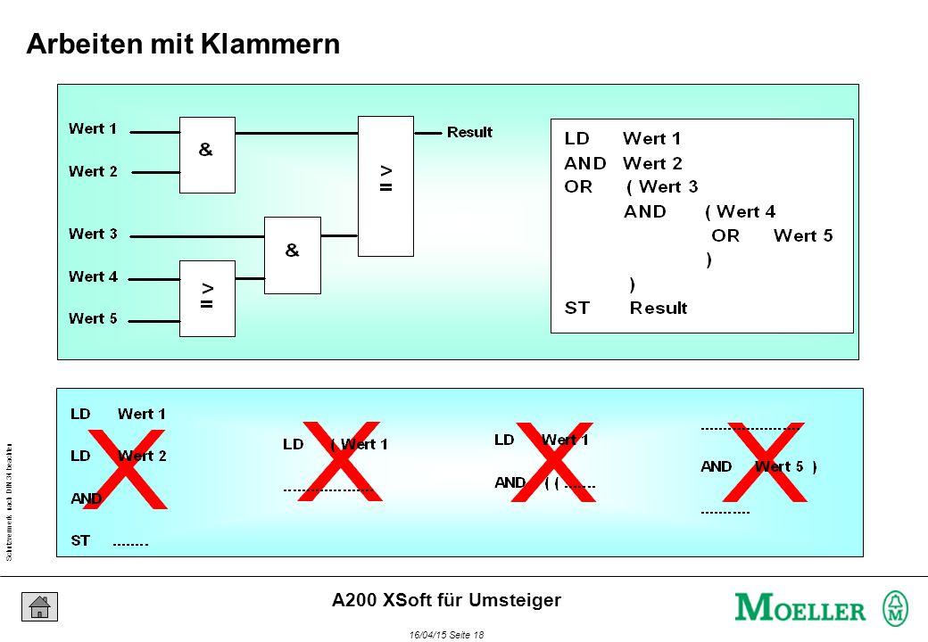 Schutzvermerk nach DIN 34 beachten 16/04/15 Seite 18 A200 XSoft für Umsteiger Arbeiten mit Klammern