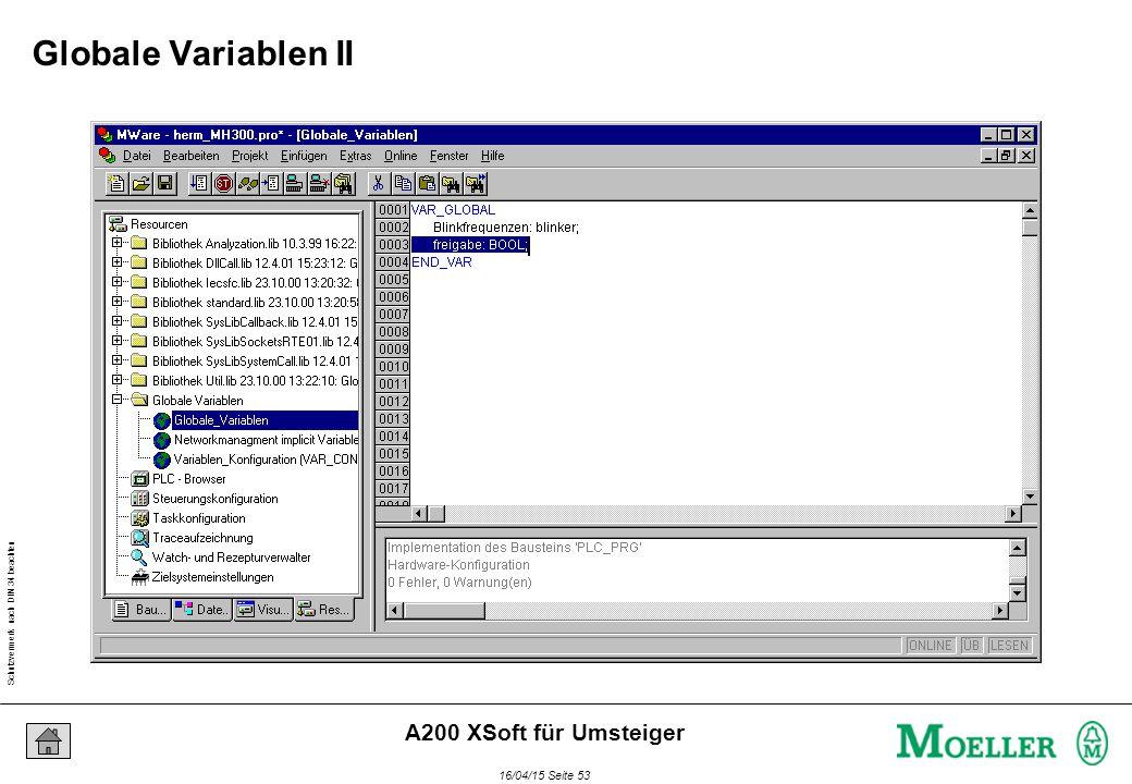 Schutzvermerk nach DIN 34 beachten 16/04/15 Seite 53 A200 XSoft für Umsteiger Eintrag über die Eingabehilfe der automatischen Deklaration Auswahl der gewünschten globalen Variablenliste Globale Variablen II