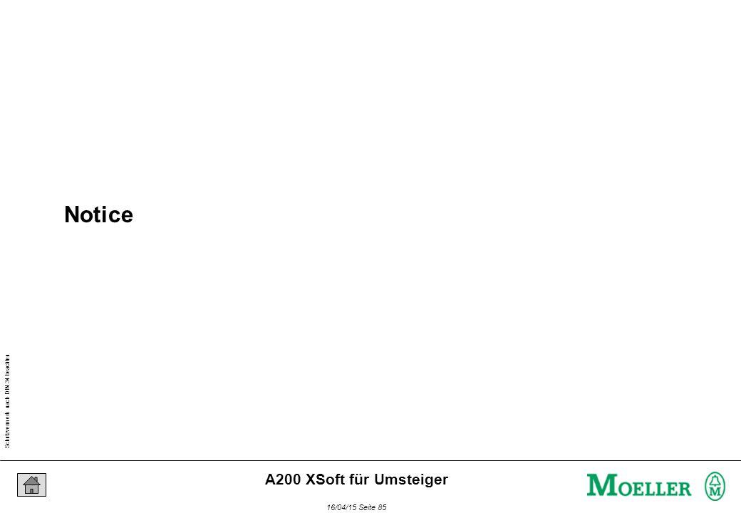 Schutzvermerk nach DIN 34 beachten 16/04/15 Seite 85 A200 XSoft für Umsteiger Notice