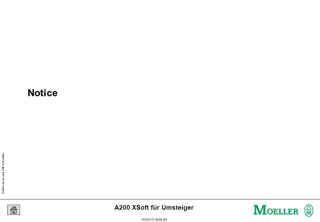 Schutzvermerk nach DIN 34 beachten 16/04/15 Seite 98 A200 XSoft für Umsteiger Notice