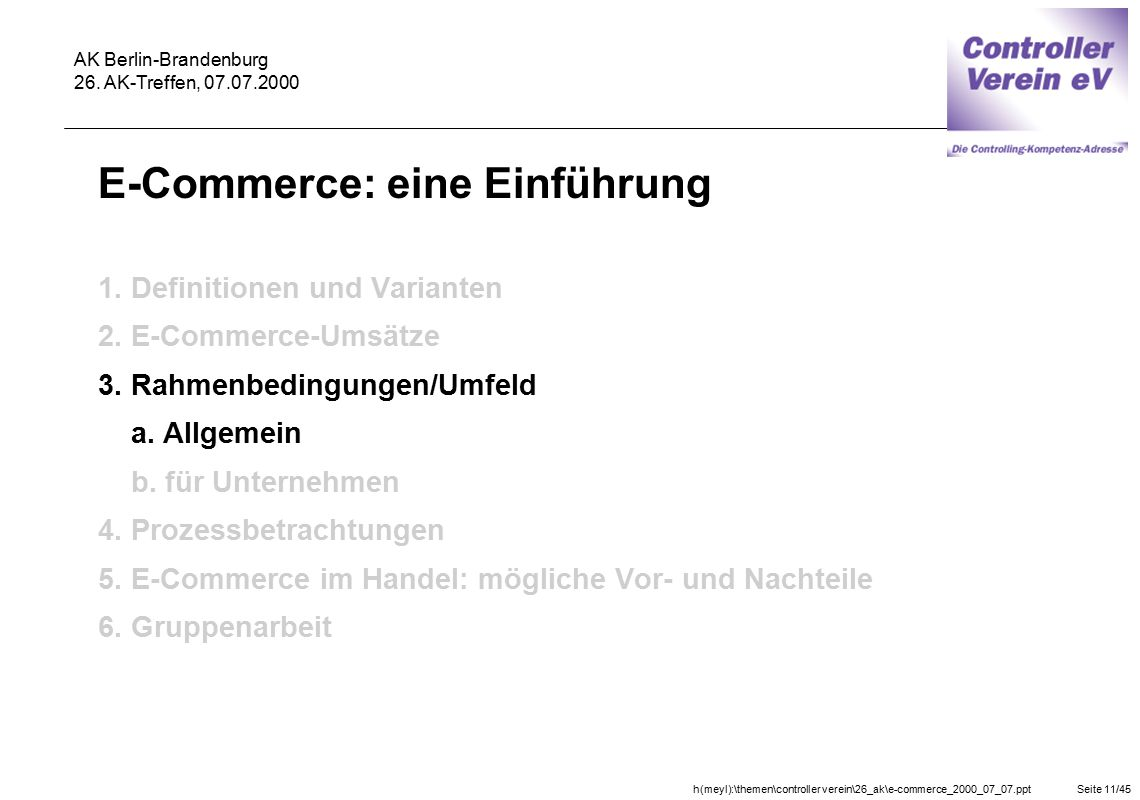 h(meyl):\themen\controller verein\26_ak\e-commerce_2000_07_07.pptSeite 11/45 AK Berlin-Brandenburg 26. AK-Treffen, 07.07.2000 E-Commerce: eine Einführ