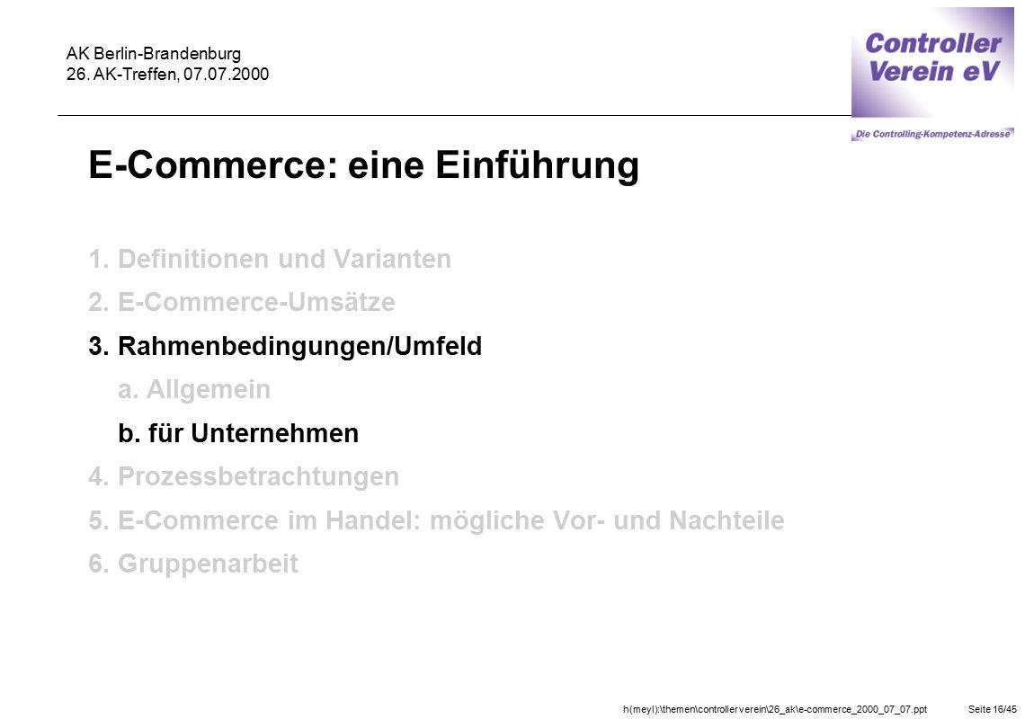 h(meyl):\themen\controller verein\26_ak\e-commerce_2000_07_07.pptSeite 16/45 AK Berlin-Brandenburg 26. AK-Treffen, 07.07.2000 E-Commerce: eine Einführ