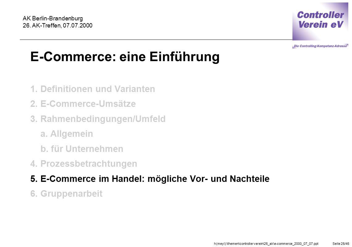 h(meyl):\themen\controller verein\26_ak\e-commerce_2000_07_07.pptSeite 25/45 AK Berlin-Brandenburg 26. AK-Treffen, 07.07.2000 E-Commerce: eine Einführ