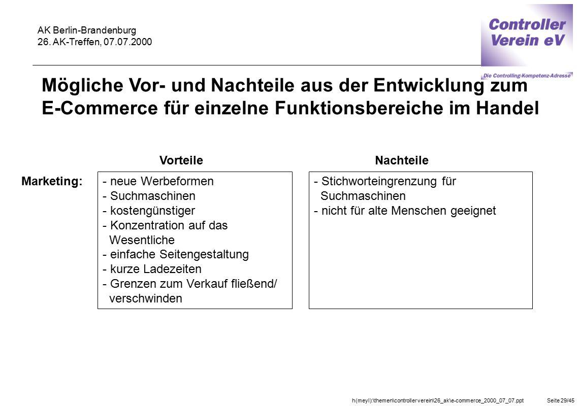 h(meyl):\themen\controller verein\26_ak\e-commerce_2000_07_07.pptSeite 29/45 AK Berlin-Brandenburg 26. AK-Treffen, 07.07.2000 Vorteile Marketing: - ne