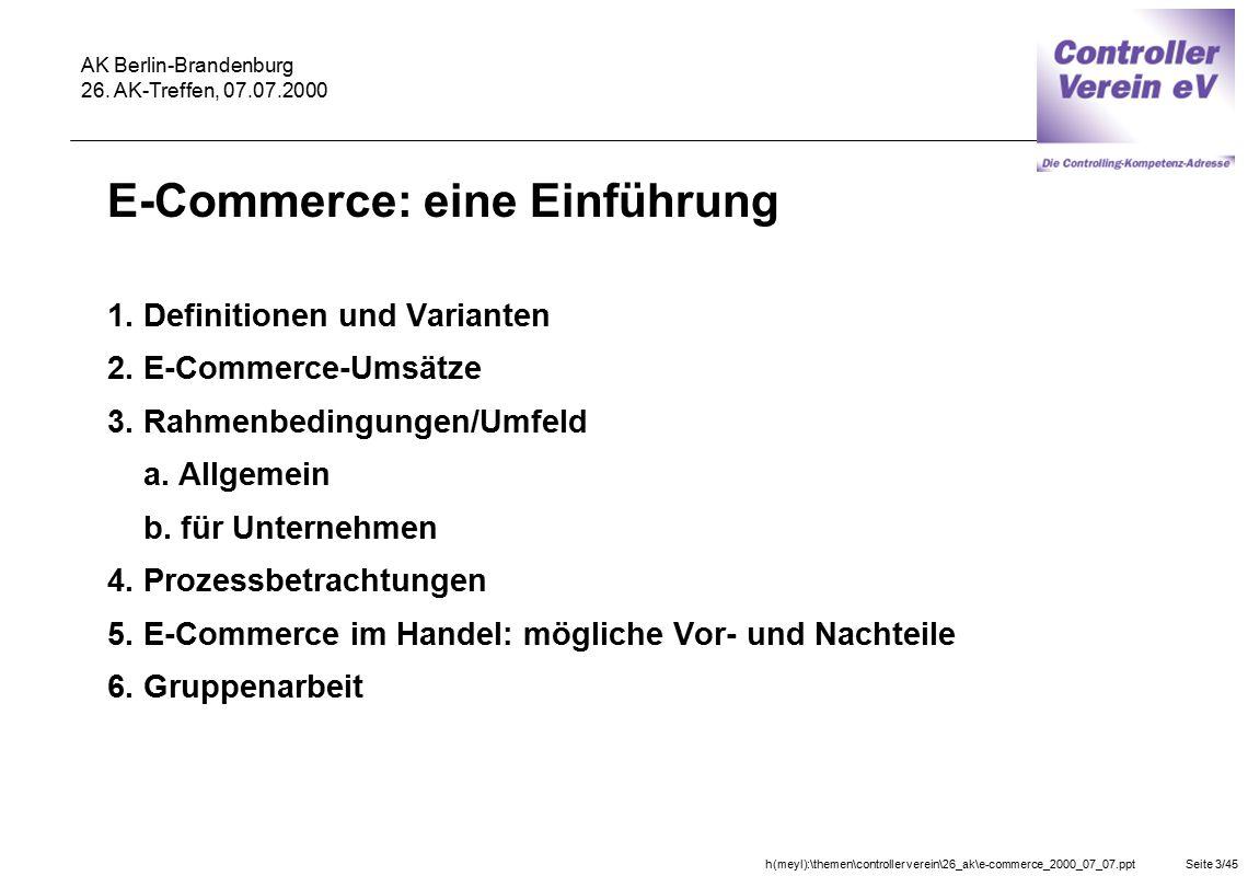 h(meyl):\themen\controller verein\26_ak\e-commerce_2000_07_07.pptSeite 3/45 AK Berlin-Brandenburg 26. AK-Treffen, 07.07.2000 E-Commerce: eine Einführu