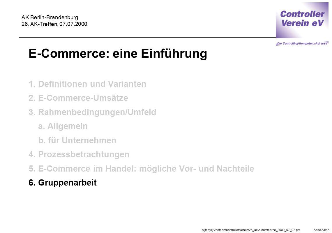 h(meyl):\themen\controller verein\26_ak\e-commerce_2000_07_07.pptSeite 33/45 AK Berlin-Brandenburg 26. AK-Treffen, 07.07.2000 E-Commerce: eine Einführ