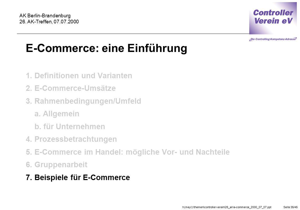 h(meyl):\themen\controller verein\26_ak\e-commerce_2000_07_07.pptSeite 35/45 AK Berlin-Brandenburg 26. AK-Treffen, 07.07.2000 E-Commerce: eine Einführ