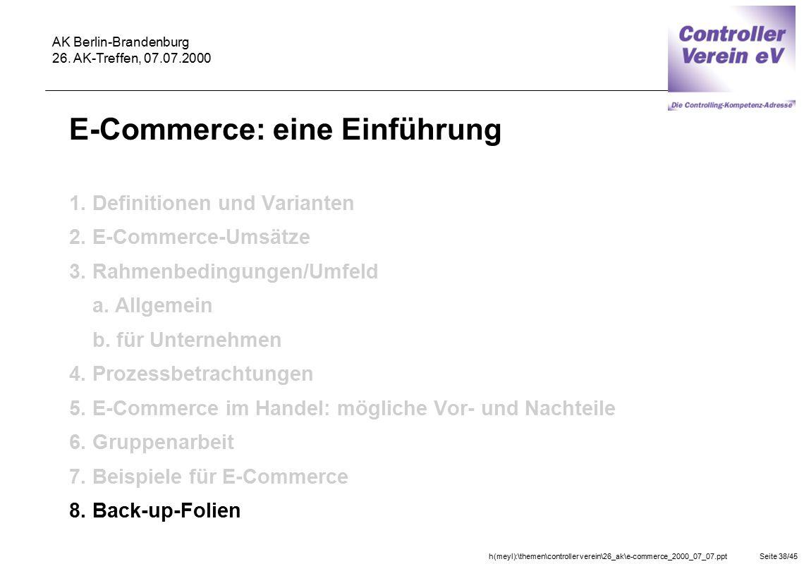 h(meyl):\themen\controller verein\26_ak\e-commerce_2000_07_07.pptSeite 38/45 AK Berlin-Brandenburg 26. AK-Treffen, 07.07.2000 E-Commerce: eine Einführ