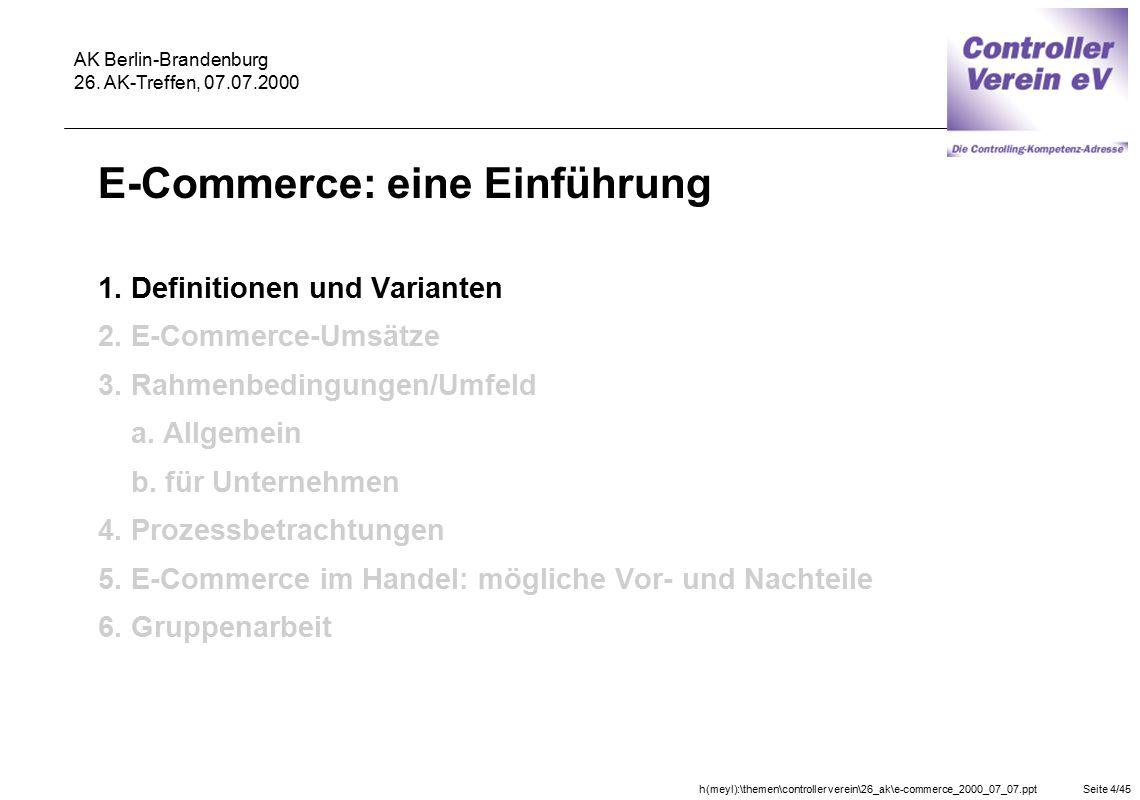 h(meyl):\themen\controller verein\26_ak\e-commerce_2000_07_07.pptSeite 4/45 AK Berlin-Brandenburg 26. AK-Treffen, 07.07.2000 E-Commerce: eine Einführu