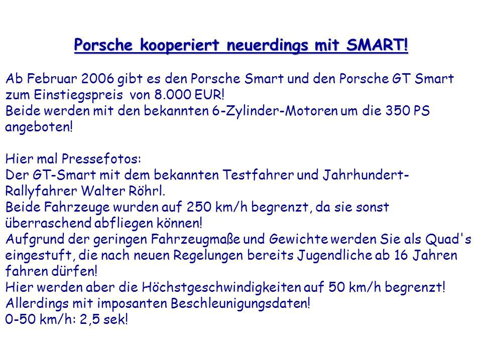 Porsche kooperiert neuerdings mit SMART.