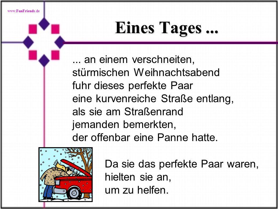 www.FunFriends.de Eines Tages......