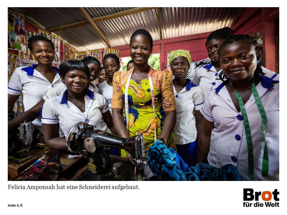 Seite 6/8 Felicia Amponsah hat eine Schneiderei aufgebaut.