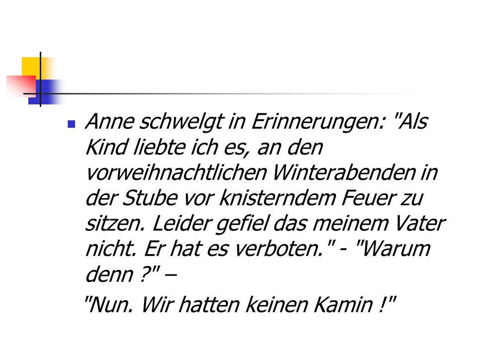 Anne schwelgt in Erinnerungen: