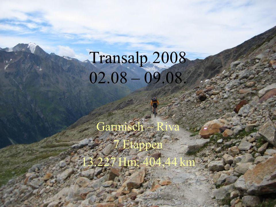 Transalp 2008 02.08 – 09.08. Garmisch – Riva 7 Etappen 13.227 Hm; 404,44 km