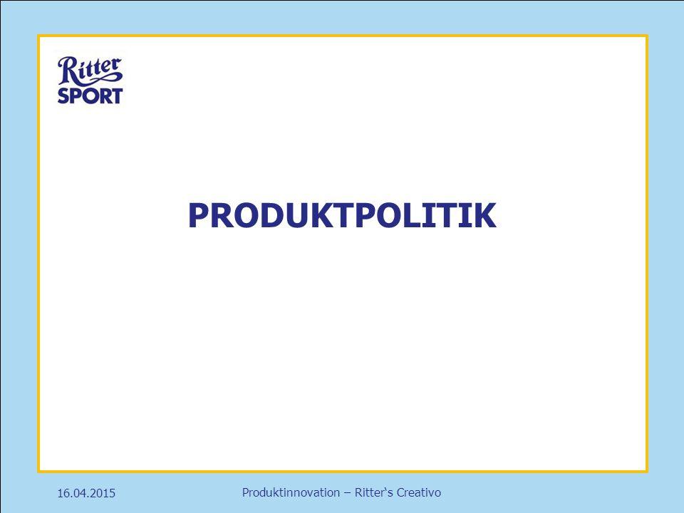 Produktinnovation – Ritter's Creativo 16.04.2015 PRODUKTPOLITIK