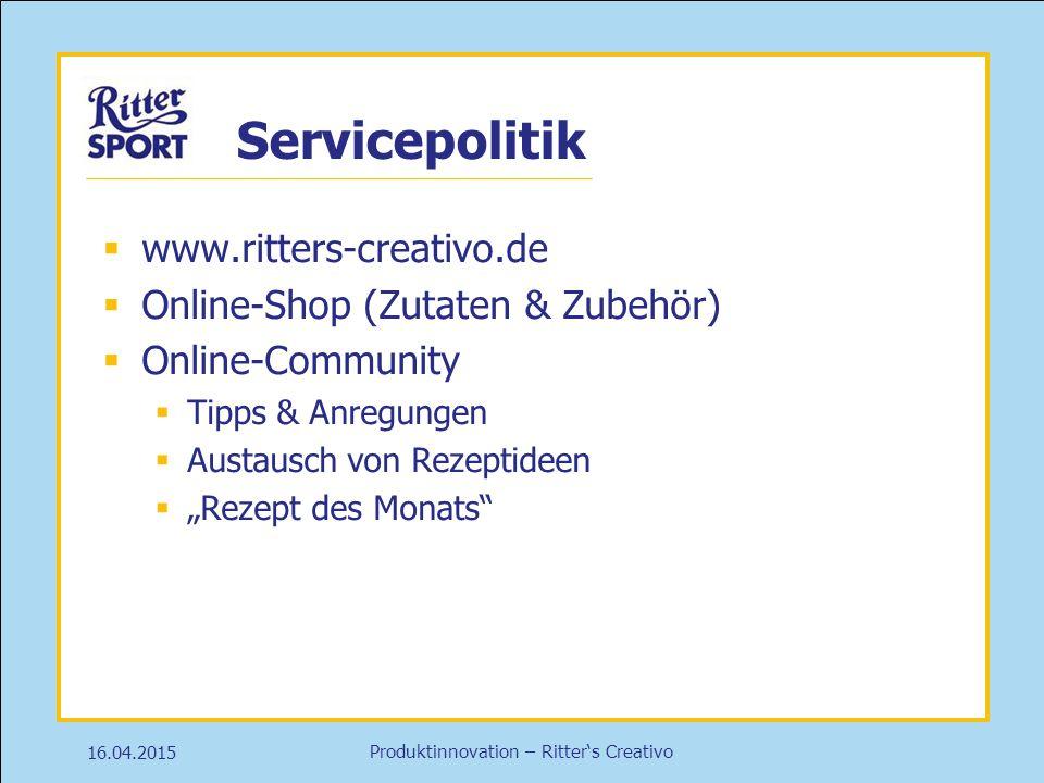 Produktinnovation – Ritter's Creativo Servicepolitik 16.04.2015  www.ritters-creativo.de  Online-Shop (Zutaten & Zubehör)  Online-Community  Tipps