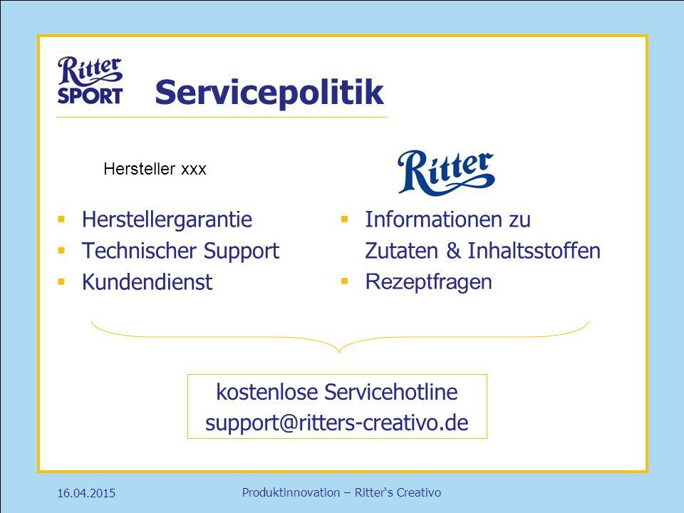 Produktinnovation – Ritter's Creativo Servicepolitik  Herstellergarantie  Technischer Support  Kundendienst 16.04.2015  Informationen zu Zutaten &