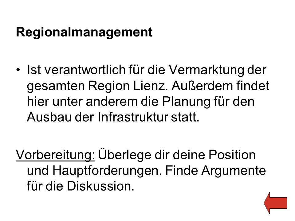 Regionalmanagement Ist verantwortlich für die Vermarktung der gesamten Region Lienz. Außerdem findet hier unter anderem die Planung für den Ausbau der