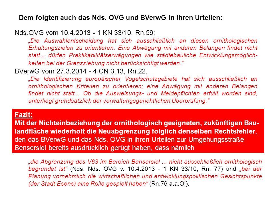 """Dem folgten auch das Nds. OVG und BVerwG in ihren Urteilen: Nds.OVG vom 10.4.2013 - 1 KN 33/10, Rn.59: """"Die Auswahlentscheidung hat sich ausschließlic"""
