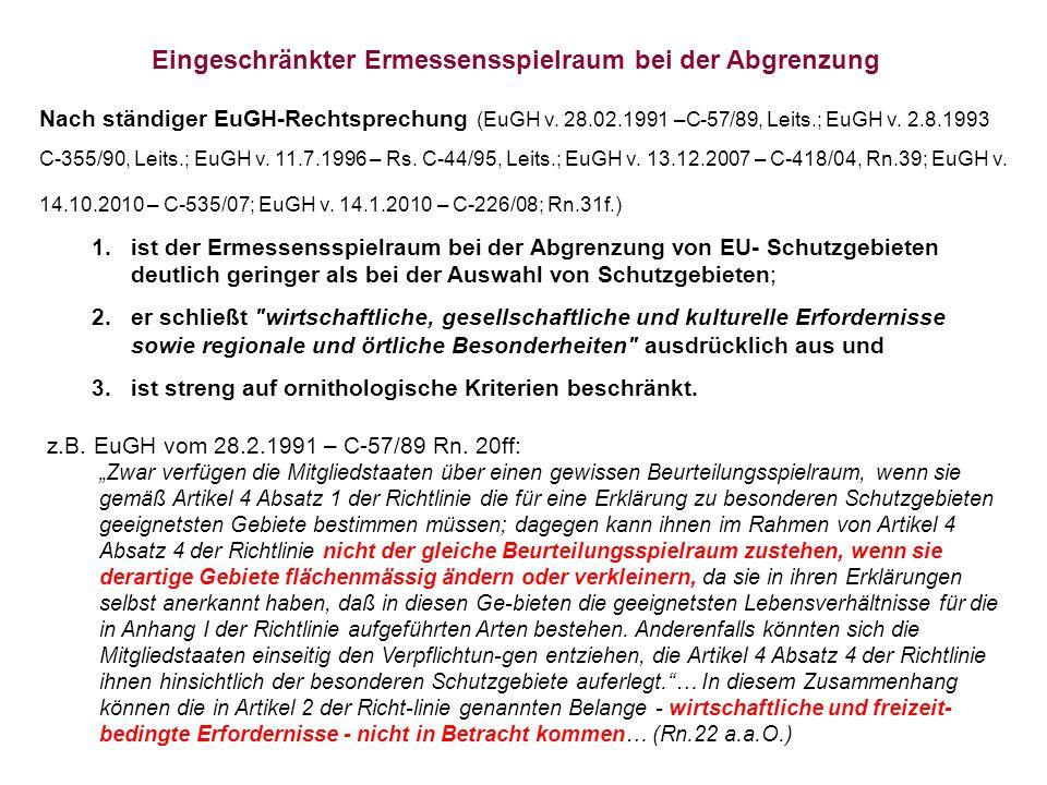 Nach ständiger EuGH-Rechtsprechung (EuGH v. 28.02.1991 –C-57/89, Leits.; EuGH v. 2.8.1993 C-355/90, Leits.; EuGH v. 11.7.1996 – Rs. C-44/95, Leits.; E