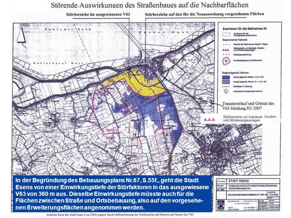 In der Begründung des Bebauungsplans Nr.67, S.55f., geht die Stadt Esens von einer Einwirkungstiefe der Störfaktoren in das ausgewiesene V63 von 360 m