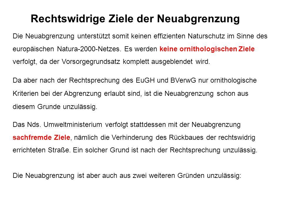 Die Neuabgrenzung unterstützt somit keinen effizienten Naturschutz im Sinne des europäischen Natura-2000-Netzes. Es werden keine ornithologischen Ziel