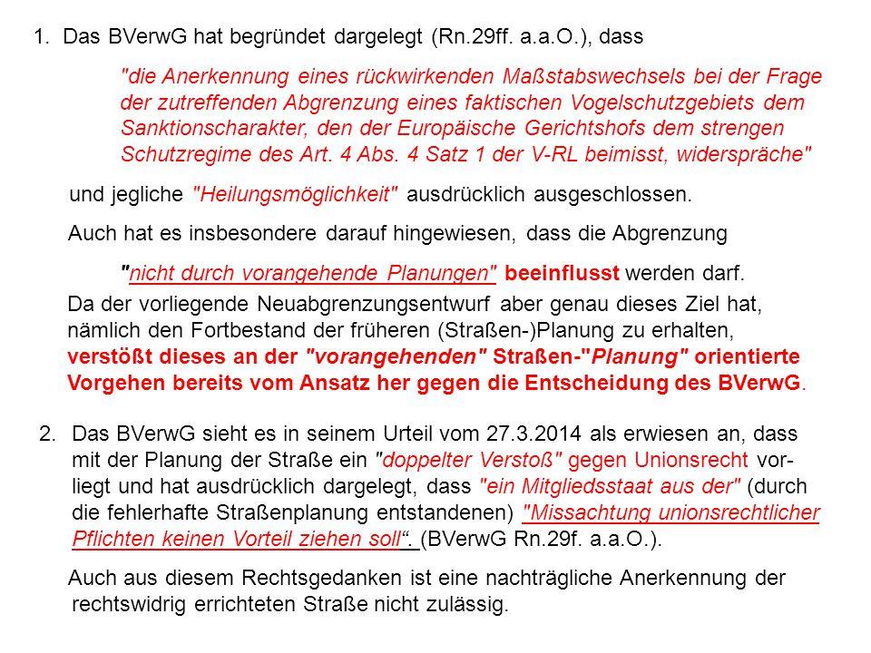 1. Das BVerwG hat begründet dargelegt (Rn.29ff. a.a.O.), dass