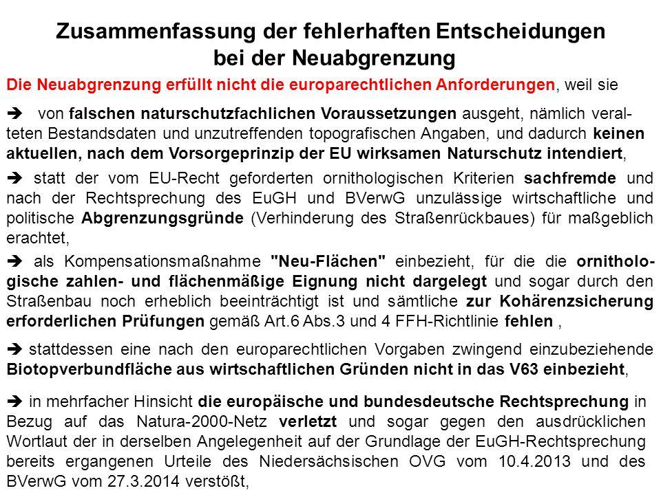 Zusammenfassung der fehlerhaften Entscheidungen bei der Neuabgrenzung Die Neuabgrenzung erfüllt nicht die europarechtlichen Anforderungen, weil sie 