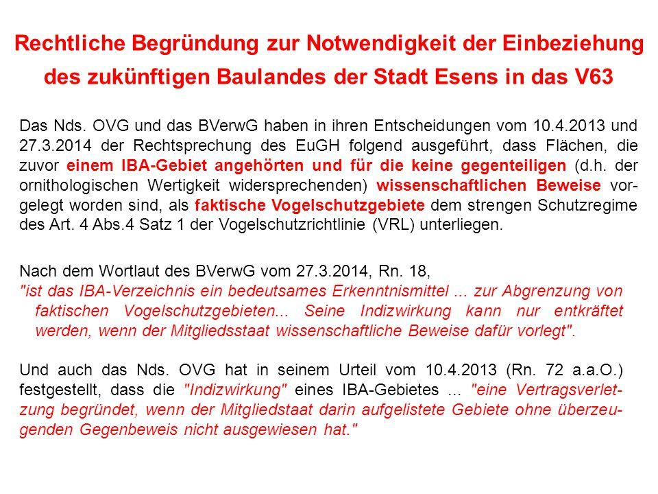 Rechtliche Begründung zur Notwendigkeit der Einbeziehung des zukünftigen Baulandes der Stadt Esens in das V63 Das Nds. OVG und das BVerwG haben in ihr