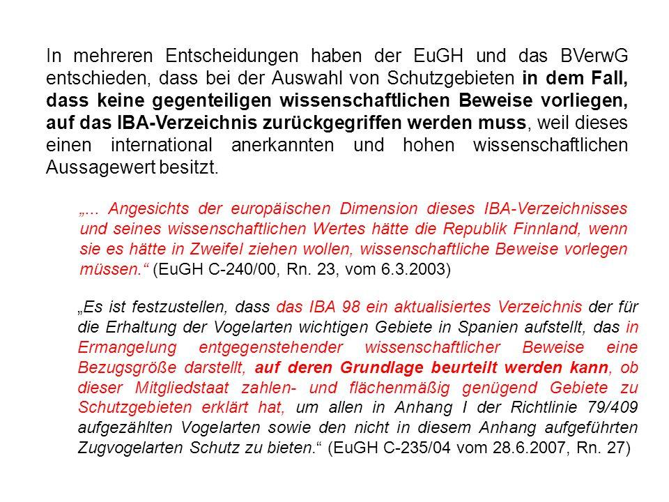 In mehreren Entscheidungen haben der EuGH und das BVerwG entschieden, dass bei der Auswahl von Schutzgebieten in dem Fall, dass keine gegenteiligen wi