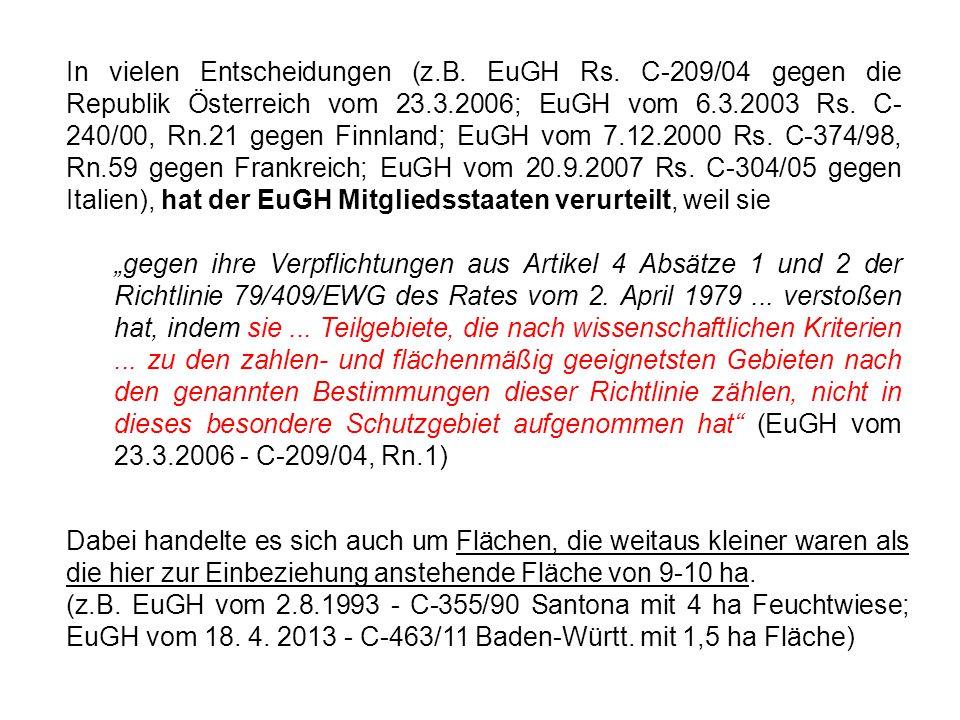 In vielen Entscheidungen (z.B. EuGH Rs. C-209/04 gegen die Republik Österreich vom 23.3.2006; EuGH vom 6.3.2003 Rs. C- 240/00, Rn.21 gegen Finnland; E