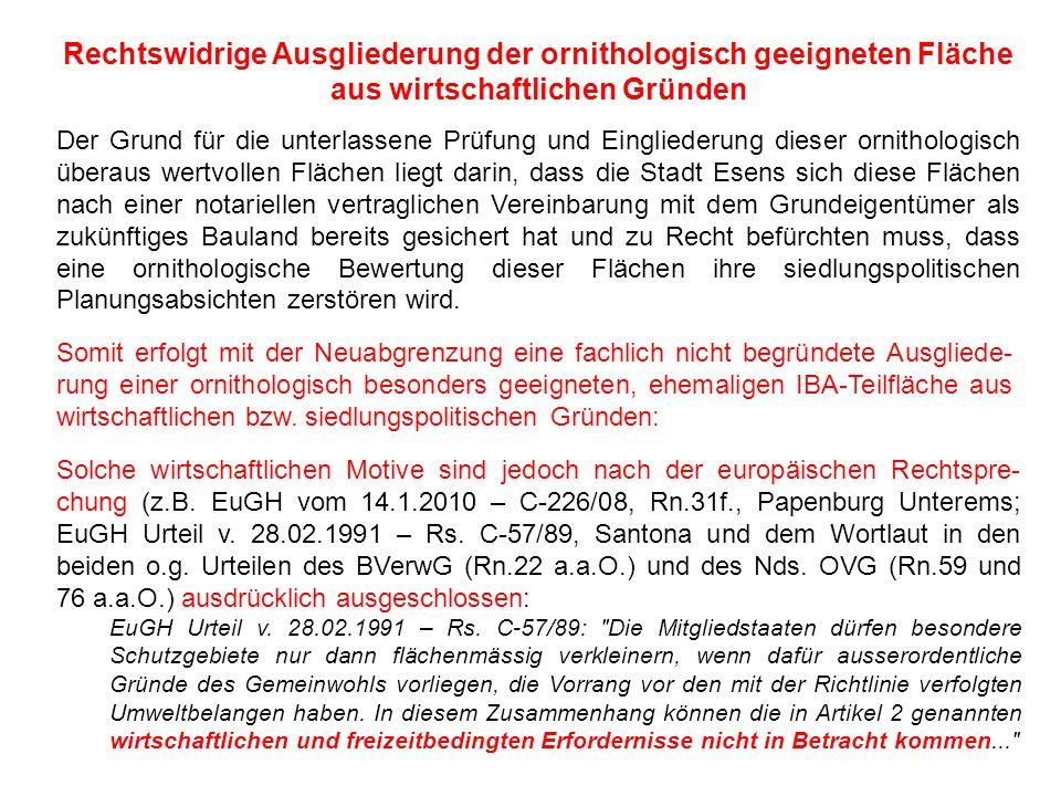 Rechtswidrige Ausgliederung der ornithologisch geeigneten Fläche aus wirtschaftlichen Gründen Der Grund für die unterlassene Prüfung und Eingliederung