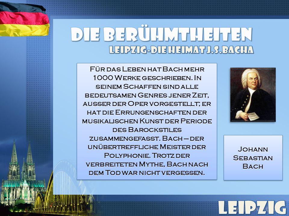 Für das Leben hat Bach mehr 1000 Werke geschrieben.