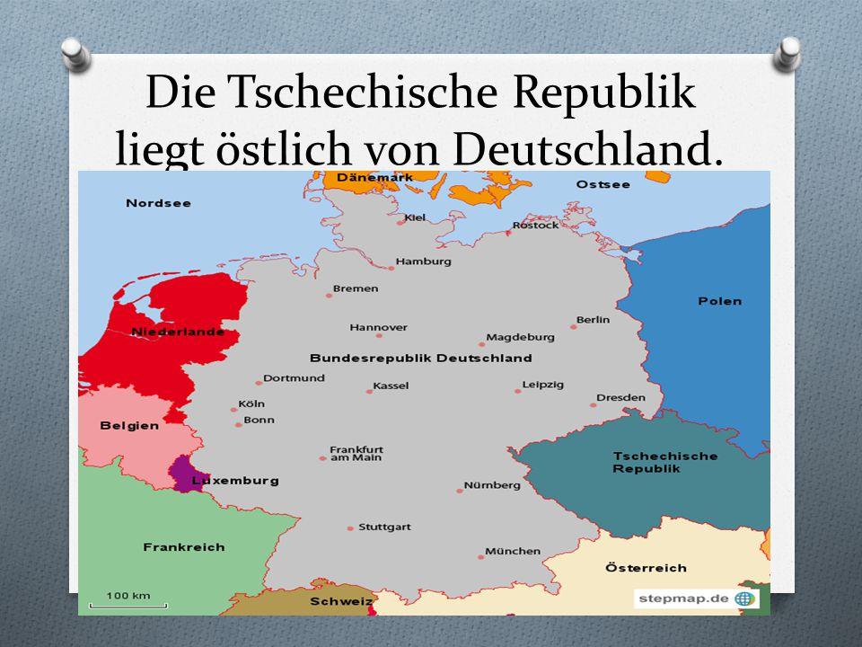 Die Tschechische Republik liegt östlich von Deutschland.