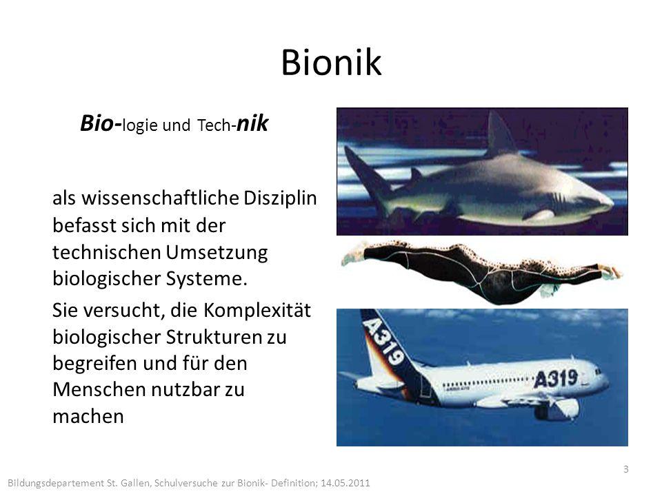 Bionik Bio- logie und Tech- nik als wissenschaftliche Disziplin befasst sich mit der technischen Umsetzung biologischer Systeme.