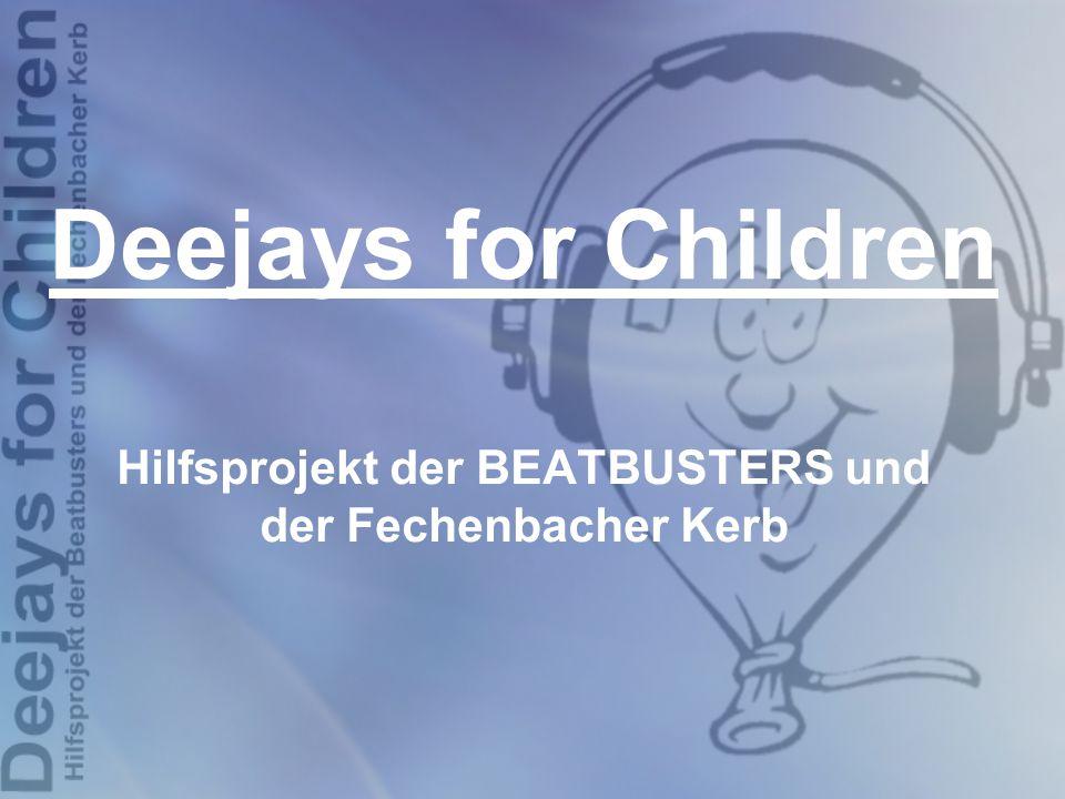 Deejays for Children Hilfsprojekt der BEATBUSTERS und der Fechenbacher Kerb