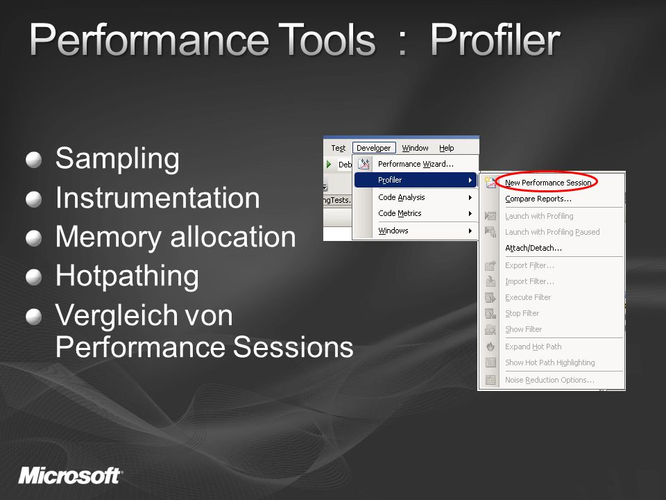 Sampling Instrumentation Memory allocation Hotpathing Vergleich von Performance Sessions