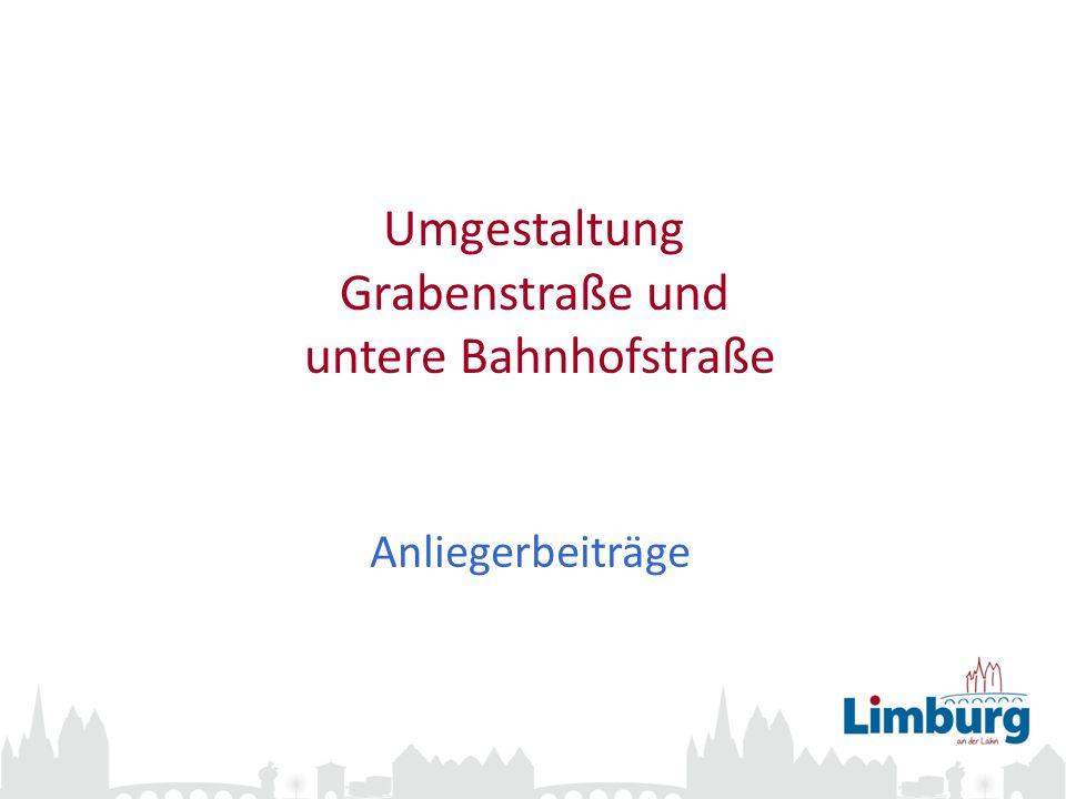 2 Straßenbeiträge Regelung in Straßenbeitragssatzung: Zur Deckung des Aufwandes für den Um- oder Ausbau öffentlicher Straßen erhebt die Kreisstadt Limburg a.
